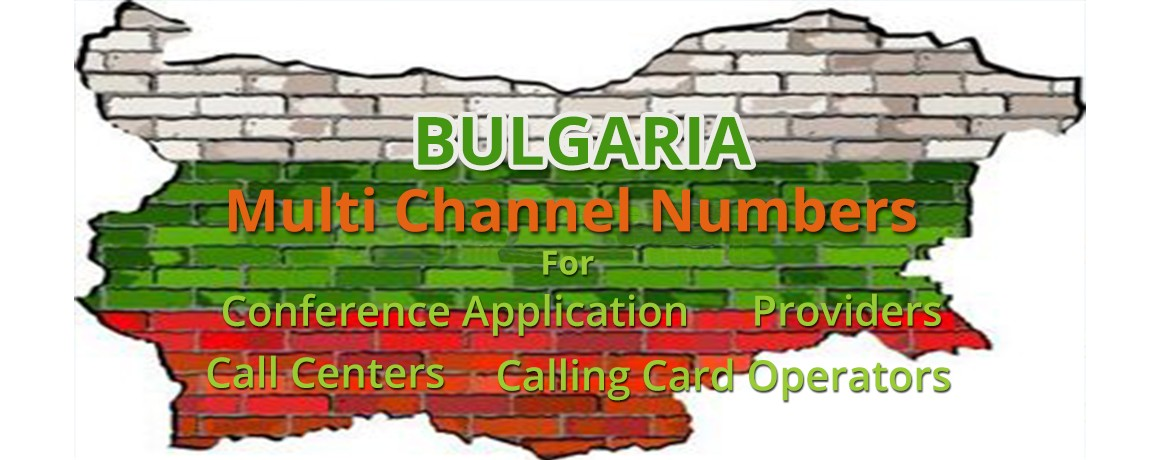 Bulgaria Numbers with unlimited channels for Calling Cards &  Call Centers